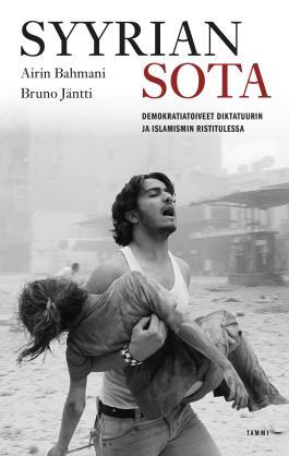 """Teoksen """"Syyrian sota. Demokratiatoiveet diktatuurin ja islamismin ristitulessa"""" kansikuva"""